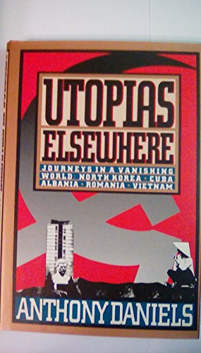 9780517585481: Utopias Elsewhere: Journey's in a Vanishing World