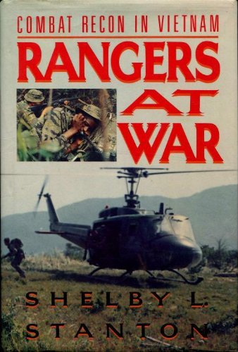 Rangers At War: Combat Recon in Vietnam.: Vietnam War] Stanton, Shelby.
