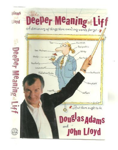 9780517585979: The Deeper Meaning of Liff: A Dictionary of Things There Aren't Any Words for Yet- But There Ought to Be