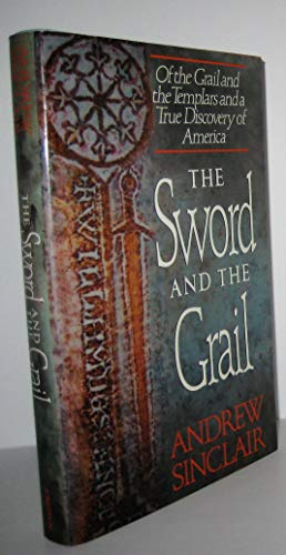 9780517586181: The Sword and the Grail: Of the Grail and the Templars and a True Discovery of America