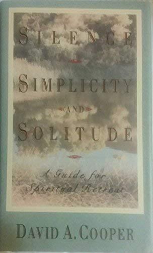 9780517586204: Silence, Simplicity, and Solitude: A Guide for Spiritual Retreat
