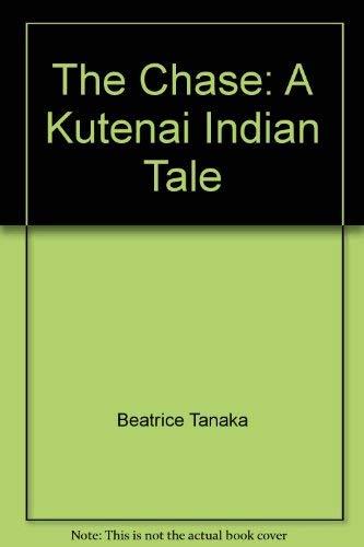 9780517586235: The Chase: A Kutenai Indian Tale