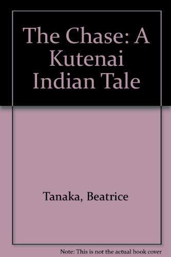 9780517586242: THE CHASE: A KUTENAI INDIAN TAL