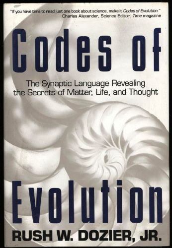 9780517586426: Codes of Evolution #: The Synaptic Language Revealing the Secrets of Matter, Life, and Thought
