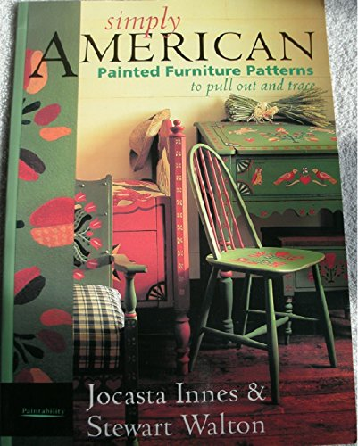 Simply American: Painted Furniture Patterns to Pull Out and Trace (0517587106) by Jocasta Innes