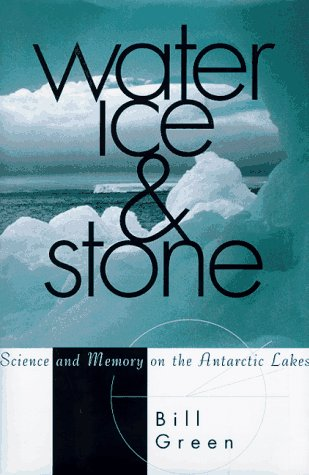 9780517587591: Water Ice & Stone: Science and Memory on the Antarctic Lakes