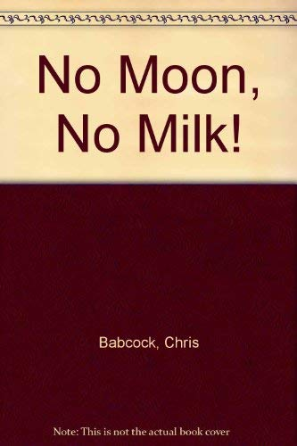 9780517587805: No Moon! No Milk!-Glb