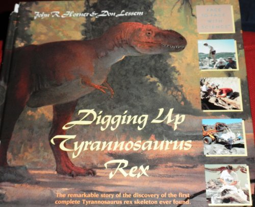 9780517587843: DIGGING UP TRYANNOSAURUS REX-G (Face to Face With Science)
