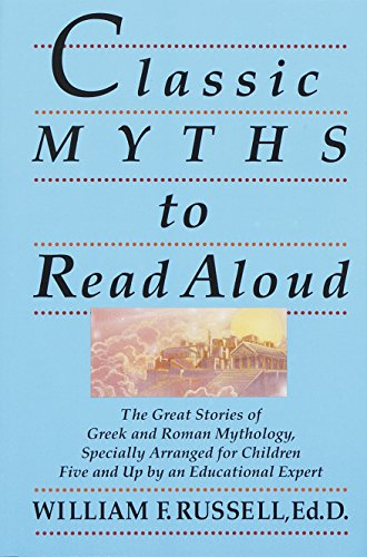 9780517588376: Classic Myths to Read Aloud: The Great Stories of Greek and Roman Mythology, Specially Arranged for Children Five and Up by an Educational Expert