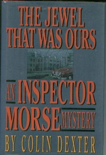9780517588475: The Jewel That Was Ours (An Inspector Morse Mystery)