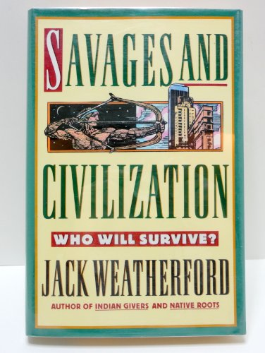 9780517588604: Savages and Civilization: Who Will Survive?