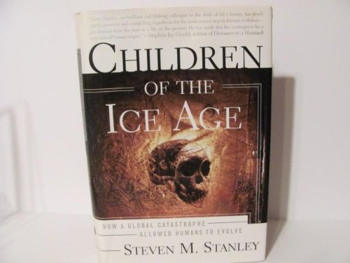 9780517588673: Children of the Ice Age: How a Global Catastrophe Allowed Humans to Evolve