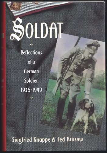 9780517588956: Soldat: Reflections of a German Solider, 1936-1949