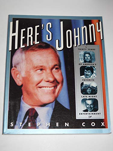 Here's Johnny!: Thirty Years of America's Favorite Late-Night Entertainment: Cox, Stephen