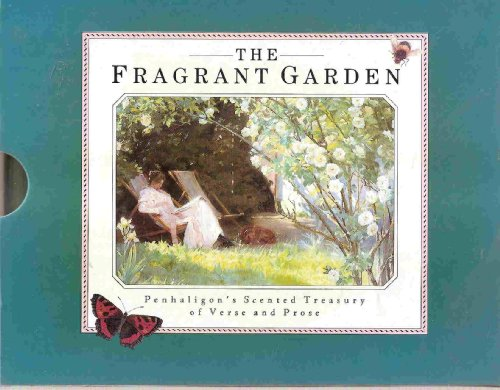The Fragrant Garden: Penhaligon's Scented Treasury of: Sheila Pickles