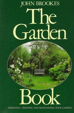 9780517589489: The Garden Book: Designing, Creating, and Maintaining Your Garden