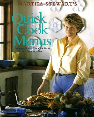 9780517589519: Martha Stewart's Quick Cook Menus: 52 Meals You Can Make in Under an Hour