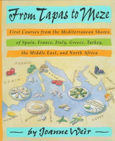 9780517589625: From Tapas to Meze: First Courses from the Mediterranean Shores of Spain, France, Italy, Greece, Turkey, the Middle East, and North Africa