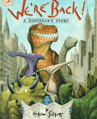 9780517589854: We're Back! a Dinosaur's Story (Dragonfly Books)