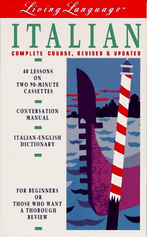 9780517590379: Living Language: Italian,The Complete Course, Revised & Updated (Cassettes, Conversation manual, Italian-English Dictionary)