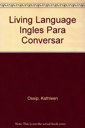 9780517590461: Living English For Spanish Speakers, Revised: The Complete Living Language Course (Conversational Manual)