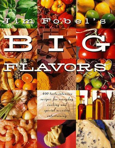 9780517590959: Jim Fobel's Big Flavors
