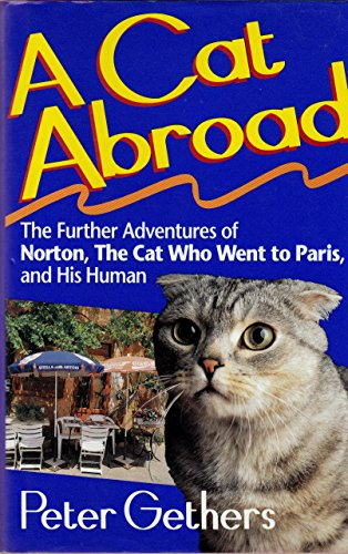 9780517591109: A Cat Abroad The Further Adventures of Norton, the Cat Who Went to Paris, and His Human