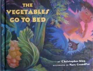 VEGETABLES GO TO BED (051759126X) by Mary GrandPre