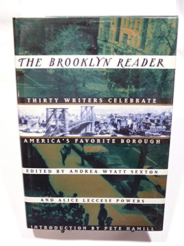 The Brooklyn Reader: Thirty Writers Celebrate America's: Sexton, Andrea Wyatt,