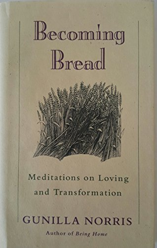 9780517591680: Becoming Bread: Meditations on Loving and Transformation (Bell Tower)