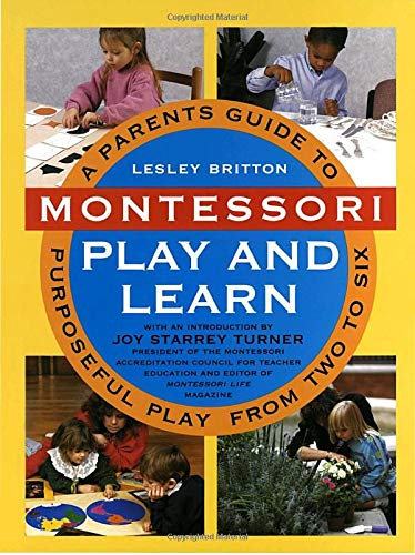 9780517591826: Montessori Play and Learn: A Parent's Guide to Purposeful Play from Two to Six