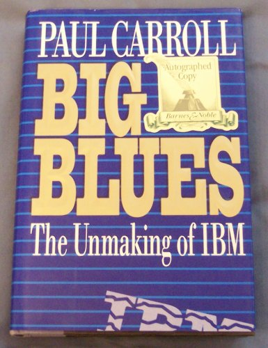 9780517591970: Big Blues: The Unmaking of IBM