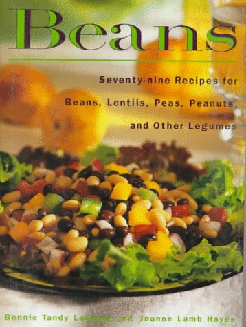 9780517592038: Beans: Seventy-nine Recipes for Beans, Lentils, Peas, Peanuts and Other Legumes