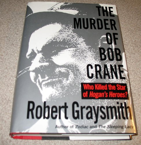 9780517592090: The Murder of Bob Crane: Who Killed the Star of Hogan's Heroes?