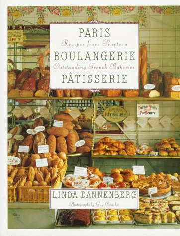 9780517592212: Paris Boulangerie-Patisserie: Recipes from Thirteen Outstanding French Bakeries