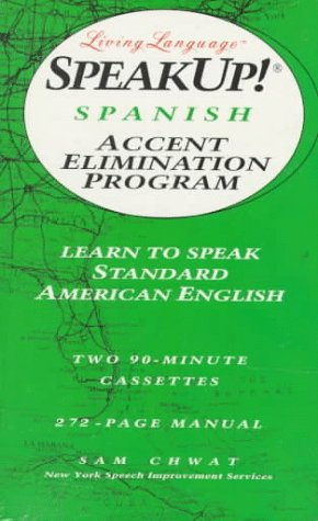9780517592335: Speak Up!(r): Spanish Accent Elimination Program: Learn to Speak Standard American English (Living Language Speakup!)