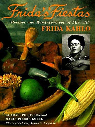9780517592359: Las fiestas de frida y Diego: recuerdos y recetas: Recipes and Reminiscences of Life with Frida Kahlo