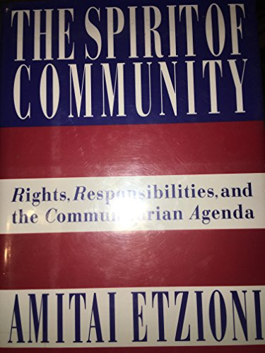 9780517592779: The Spirit of Community: Rights, Responsibilities and the Communitarian Agenda