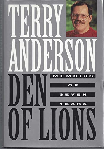 Den of Lions: Memoirs of Seven Years: Anderson, Terry