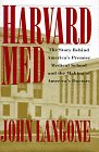 Harvard Med: The Story Behind America's Premier Medical School and the Making of America'...