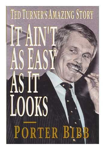 9780517593226: It Ain't As Easy As It Looks: Ted Turner's Amazing Story