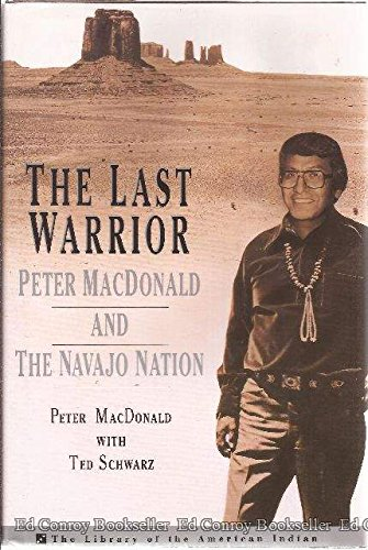 9780517593233: The Last Warrior: Peter MacDonald and the Navajo Nation (The Library of the American Indian)