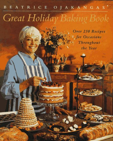 Beatrice Ojakangas' Great Holiday Baking Book: Ojakangas, Beatrice