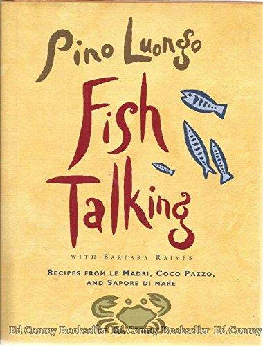 9780517593523: Fish Talking: Recipes from Le Madri, Coco Pazzo, and Sapore Di Mare