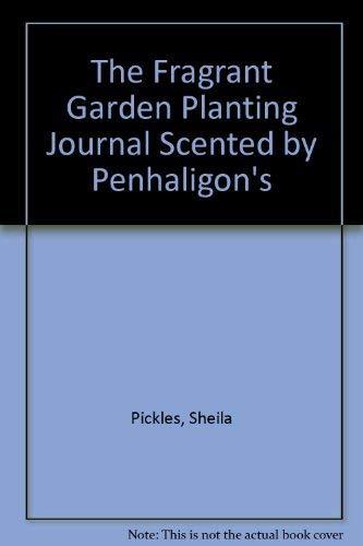 9780517593660: The Fragrant Garden Planting Journal Scented by Penhaligon's