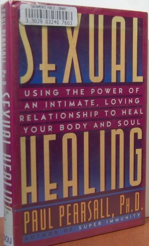 9780517594407: Sexual Healing: Using the Power of an Intimate, Loving Relationship to Heal Your Body and Soul