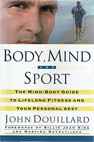 9780517594551: Body, Mind and Sport: The Mind-Body Guide to Lifelong Fitness and Your Personal Best