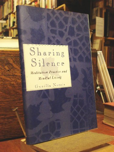 9780517595060: Sharing Silence: Meditation Practice and Mindful Living