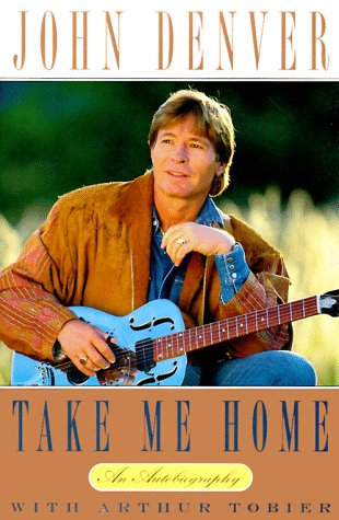 Take Me Home: An Autobiography (0517595370) by John Denver