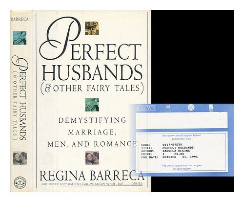 9780517595381: Perfect Husbands (& Other Fairy Tales): Demystifying Marriage, Men and Romance
